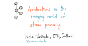 Applications in the Emerging World of Stream Processing
