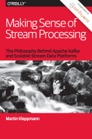 Making Sense of Stream Processing