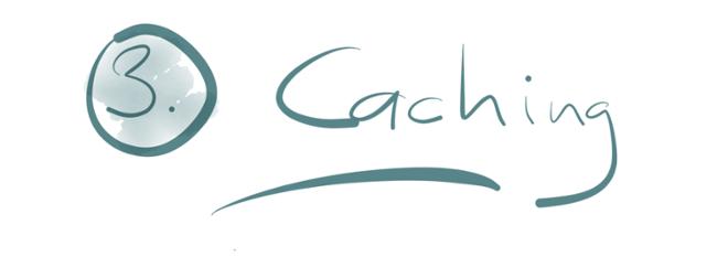3. Caching