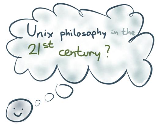 Unix philosophy in the 21st century?