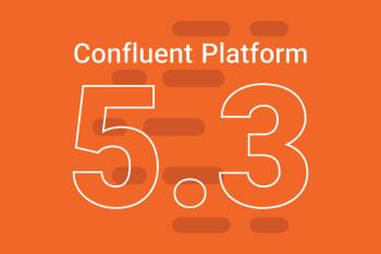 Confluent Platform 5.3