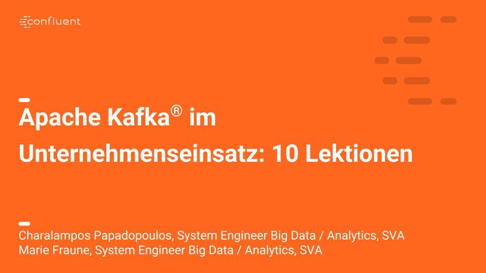 Apache Kafka<sup>®</sup> im Unternehmenseinsatz: 10 Lektionen