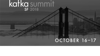 Kafka Summit San Francisco 2018