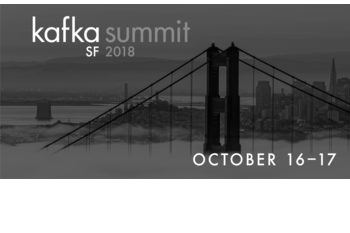 Kafka Summit San Francisco 2018