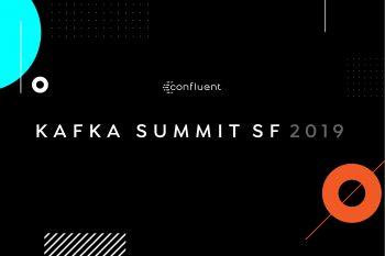 Kafka Summit SF 2019