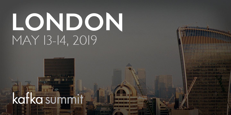 Kafka Summit London 2019
