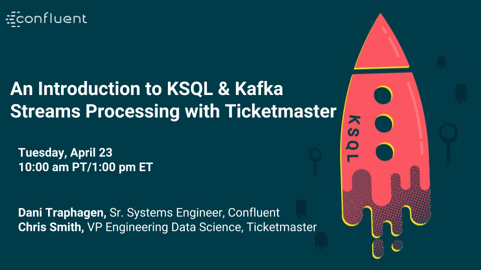 An Introduction to KSQL & Kafka Streams Processing with Ticketmaster