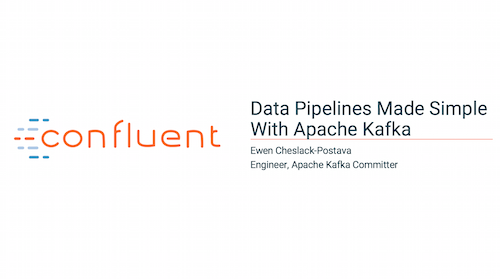 Data Pipelines Made Simple with Apache Kafka