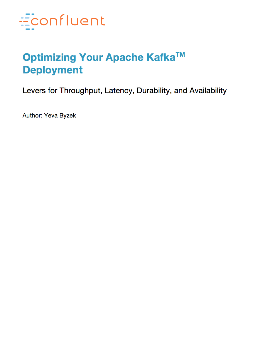 Optimizing Your Apache Kafka™ Deployment