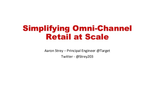 Simplifying Omni-Channel Retail at Scale