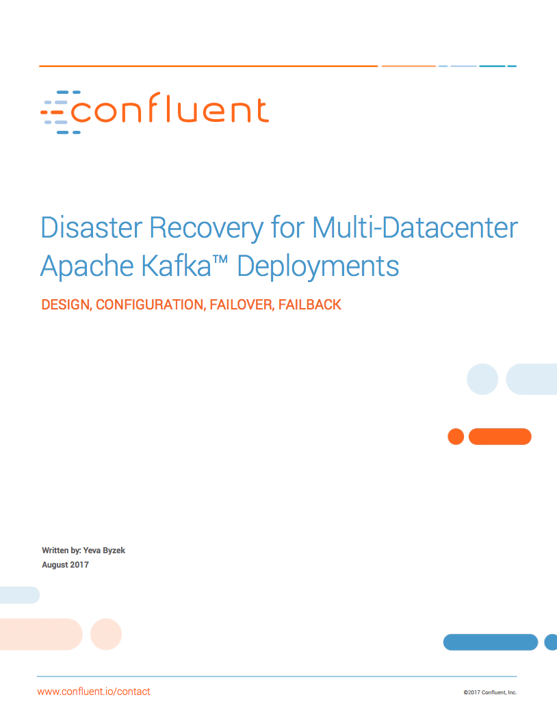 Disaster Recovery for Multi-Datacenter Apache Kafka™ Deployments