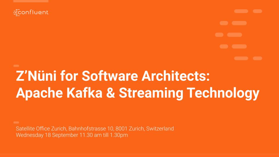 Z'Nüni for Software Architects: Apache Kafka & Streaming Technology