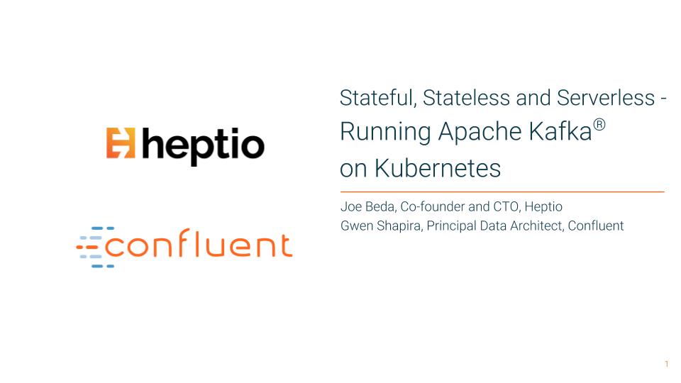 Stateful, Stateless and Serverless – Running Apache Kafka<sup>®</sup> on Kubernetes