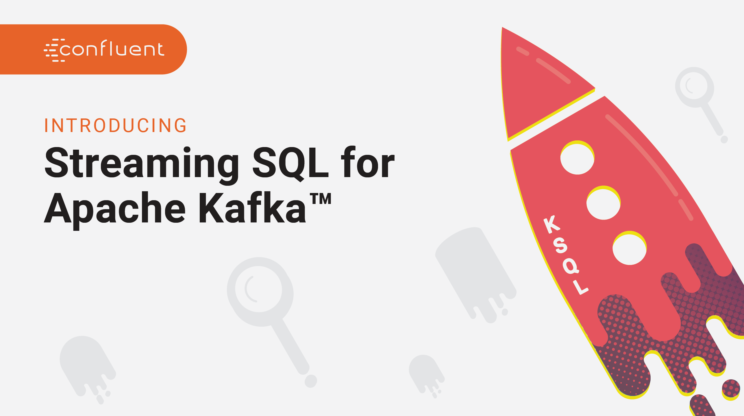 KSQL from Confluent | Streaming SQL for Apache Kafka