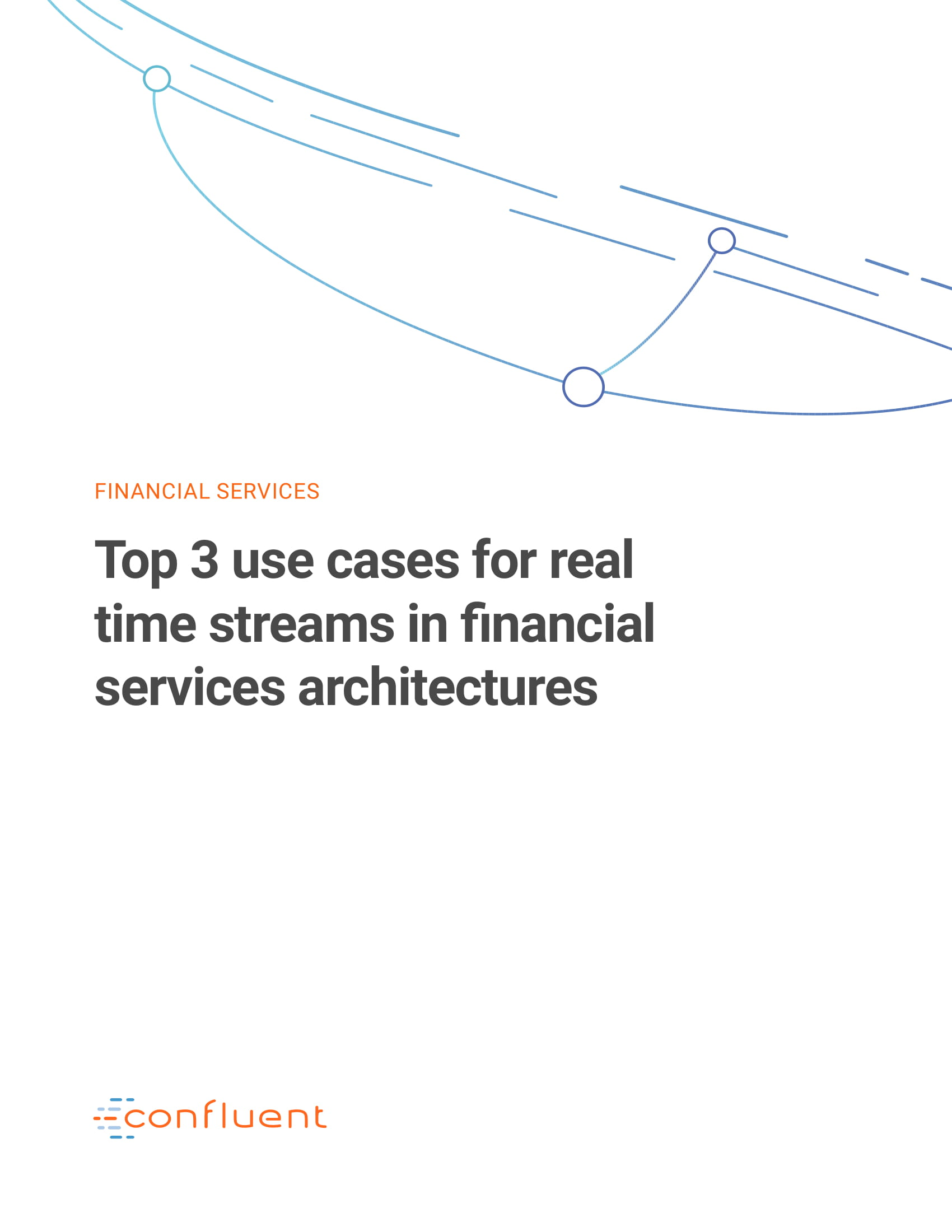 Top 3 Streaming Use Cases for Real Time Streams in Financial Services Architectures