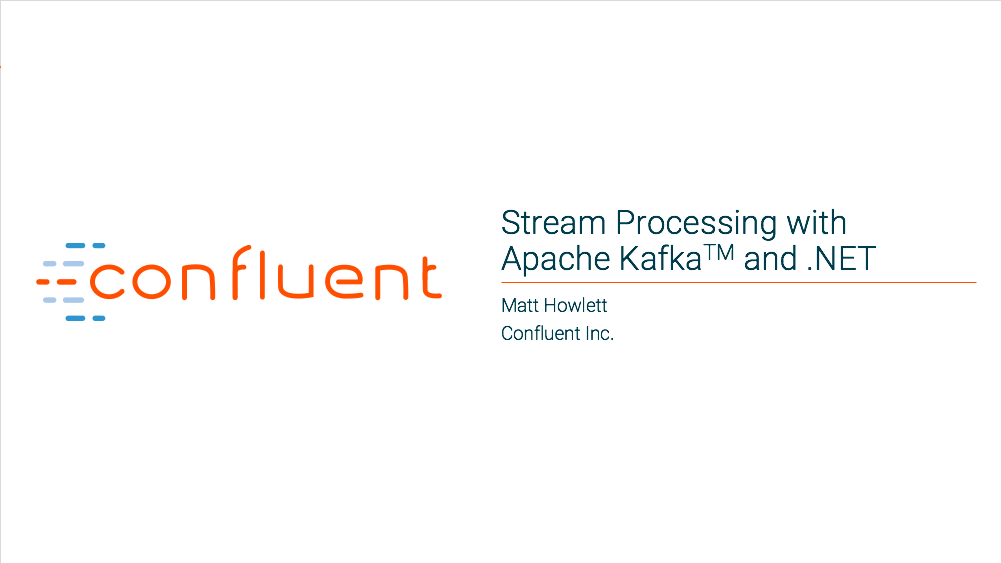 Stream Processing with Apache Kafka and .NET