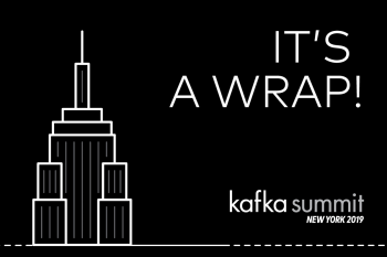 Kafka Summit NYC 2019: It's a Wrap!