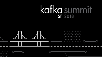 Kafka Summit SF 2018 Roundup