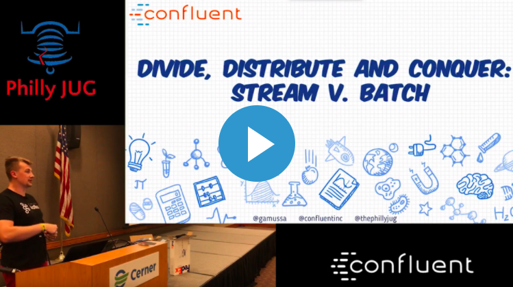 Divide, Distribute and Conquer: Stream vs. Batch [Philly JUG]