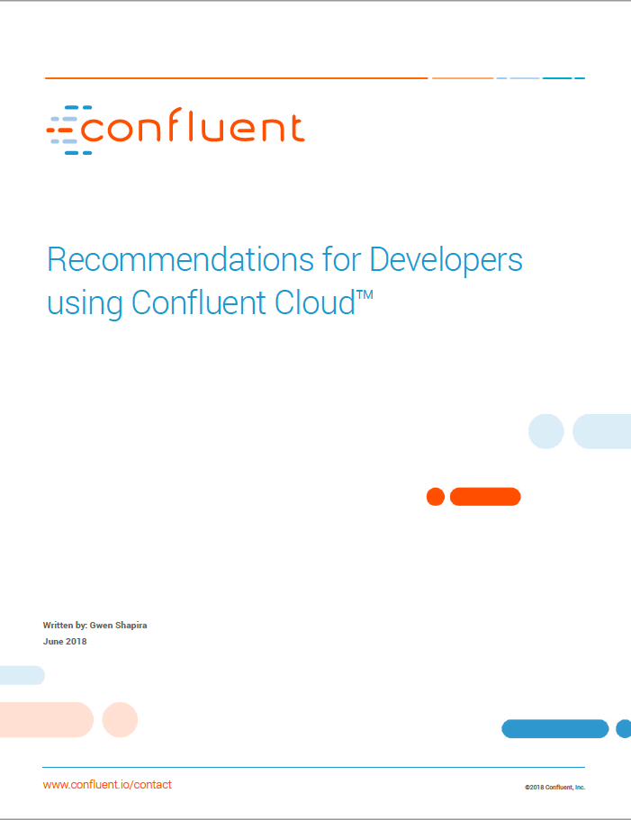 Recommendations for Developers using Confluent Cloud