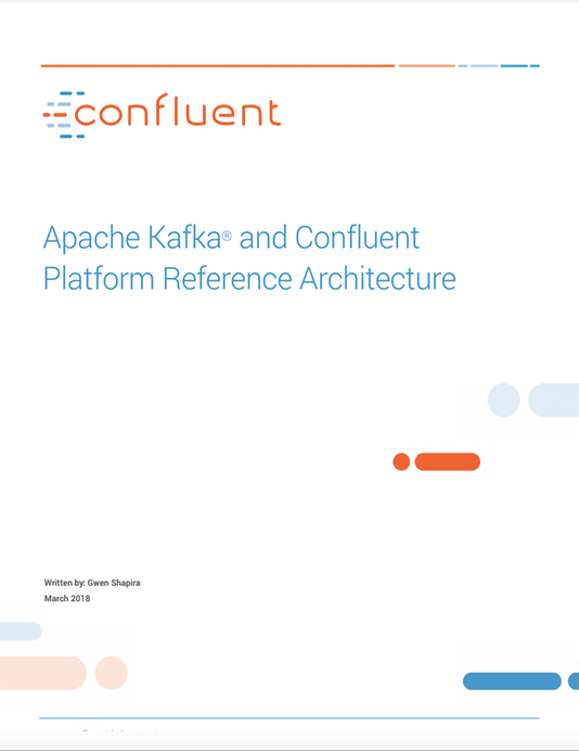 Apache Kafka and Confluent Reference Architecture