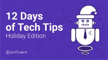12 Days of Tech Tips: Holiday Edition
