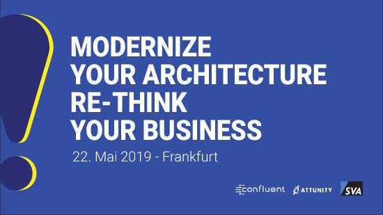 Modernizing Architecture: <br> Confluent, Attunity & SVA laden ein nach Frankfurt